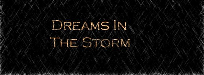 Dreams In The Storm – PartOne