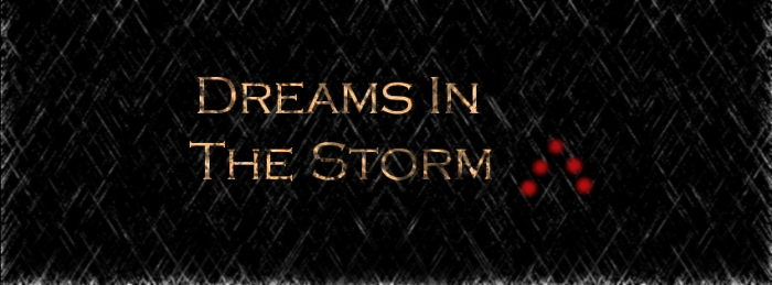 Dreams In The Storm – PartTwo