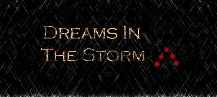 Dreams In The Storm – Part Two